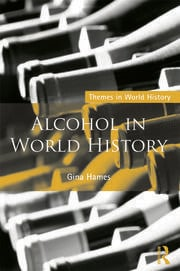 Alcohol in World History - 1st Edition book cover
