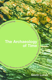The Archaeology of Time - 1st Edition book cover