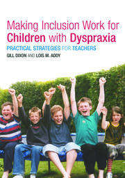 Making Inclusion Work for Children with Dyspraxia - 1st Edition book cover