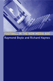 Football in the New Media Age - 1st Edition book cover