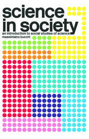 Science In Society : An Introduction to Social Studies of Science - 1st Edition book cover