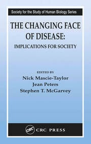 The Changing Face of Disease: Implications for Society