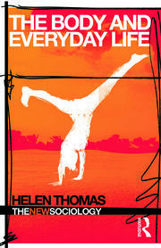 The Body and Everyday Life - 1st Edition book cover