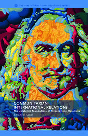 Communitarian International Relations - 1st Edition book cover