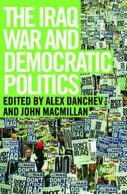 The Iraq War and Democratic Politics - 1st Edition book cover