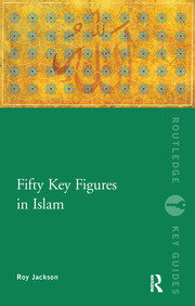 Fifty Key Figures in Islam - 1st Edition book cover