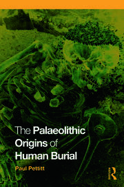 The Palaeolithic Origins of Human Burial - 1st Edition book cover