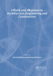 eWork and eBusiness in Architecture, Engineering and Construction: Proceedings of the 5th European Conference on Product and Process Modelling in the Building and Construction Industry - ECPPM 2004, 8-10 September 2004, Istanbul, Turkey