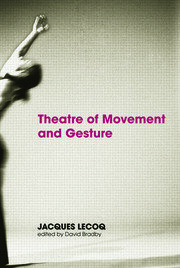Theatre of Movement and Gesture - 1st Edition book cover