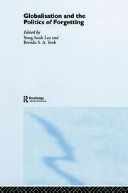 Globalisation and the Politics of Forgetting - 1st Edition book cover