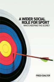 A Wider Social Role for Sport - 1st Edition book cover