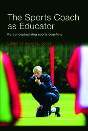 The Sports Coach as Educator - 1st Edition book cover