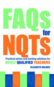 FAQs for NQTs - 1st Edition book cover