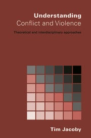 Understanding Conflict and Violence - 1st Edition book cover