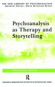 Psychoanalysis as Therapy and Storytelling - 1st Edition book cover