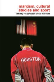 Marxism, Cultural Studies and Sport - 1st Edition book cover