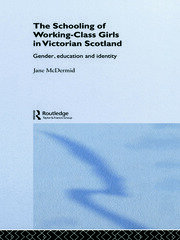 The Schooling of Working-Class Girls in Victorian Scotland - 1st Edition book cover