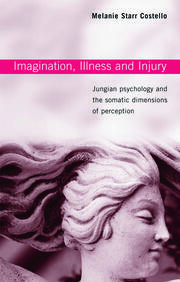 Imagination, Illness and Injury - 1st Edition book cover
