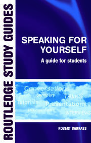 Speaking for Yourself: A Guide for Students to Effective Communication