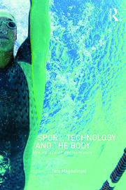 Sport, Technology and the Body - 1st Edition book cover