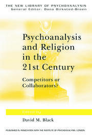 Psychoanalysis and Religion in the 21st Century - 1st Edition book cover