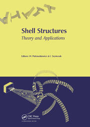 Shell Structures, Theory and Applications: Proceedings of the 8th International Conference on Shell Structures (SSTA 2005), 12-14 October 2005, Jurata, Gdansk, Poland
