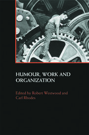 Humour, Work and Organization - 1st Edition book cover