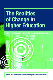 The Realities of Change in Higher Education : Interventions to Promote Learning and Teaching - 1st Edition book cover