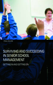 Surviving and Succeeding in Senior School Management : Getting In and Getting On - 1st Edition book cover