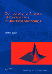 Computational Analysis of Randomness in Structural Mechanics - 1st Edition book cover