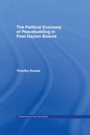 The Political Economy of Peacebuilding in Post-Dayton Bosnia - 1st Edition book cover