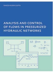 Analysis and Control of Flows in Pressurized Hydraulic Networks: PhD, UNESCO-IHE Institute, Delft
