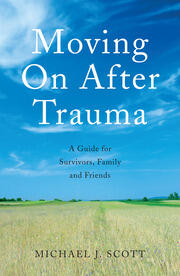 Moving On After Trauma - 1st Edition book cover