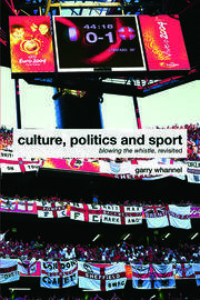 Culture, Politics and Sport - 1st Edition book cover