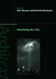Visualizing the City - 1st Edition book cover