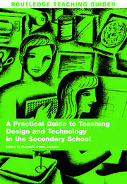 A Practical Guide to Teaching Design and Technology in the Secondary School - 1st Edition book cover