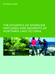 The Dynamics of Shoreline Wetlands and Sediments of Northern Lake Victoria