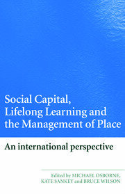 Social Capital, Lifelong Learning and the Management of Place - 1st Edition book cover