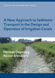 A New Approach to Sediment Transport in the Design and Operation of Irrigation Canals: UNESCO-IHE Lecture Note Series