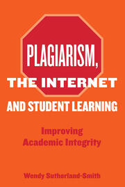 Plagiarism, the Internet, and Student Learning - 1st Edition book cover