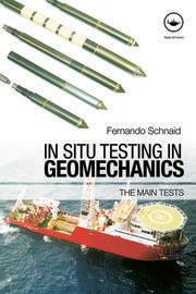 In Situ Testing in Geomechanics - 1st Edition book cover
