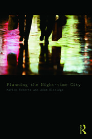 Planning the Night-time City - 1st Edition book cover