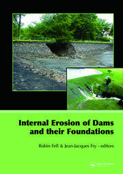 Internal Erosion of Dams and Their Foundations: Selected and Reviewed Papers from the Workshop on Internal Erosion and Piping of Dams and their Foundations, Aussois, France, 25–27 April 2005