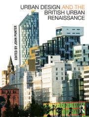 Urban Design and the British Urban Renaissance - 1st Edition book cover