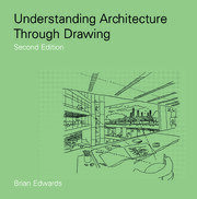 Understanding Architecture Through Drawing - 2nd Edition book cover