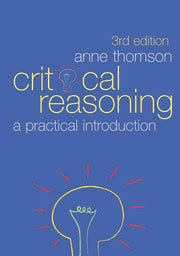 Critical Reasoning : A Practical Introduction - 3rd Edition book cover