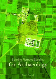 Satellite Remote Sensing for Archaeology - 1st Edition book cover