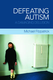Defeating Autism - 1st Edition book cover
