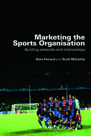 Marketing the Sports Organisation - 1st Edition book cover