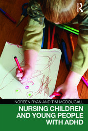 Nursing Children and Young People with ADHD - 1st Edition book cover